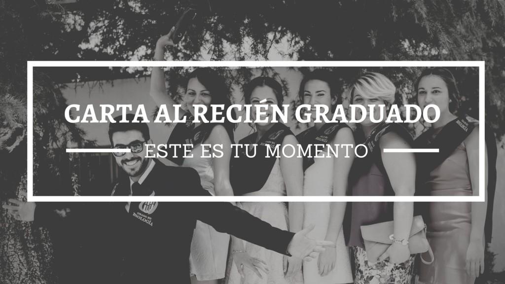 Este es tu momento: Carta al recién graduado