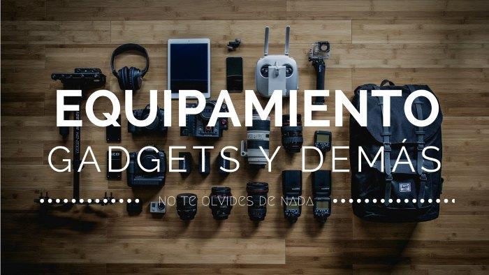 Equipamiento, gadgets y demás